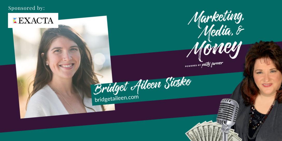 Bridget Aileen Sicsko on Marketing, Media & Money Podcast